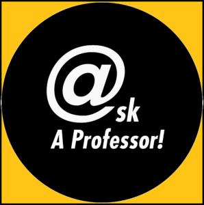Ask A Professor!