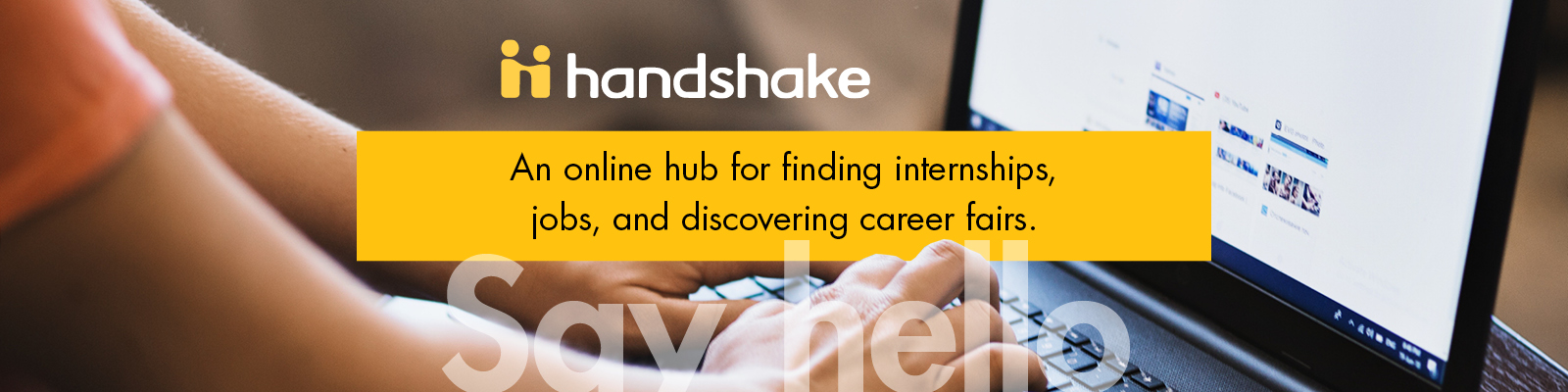 Handshake: finding internships, jobs, and discovering career fairs.