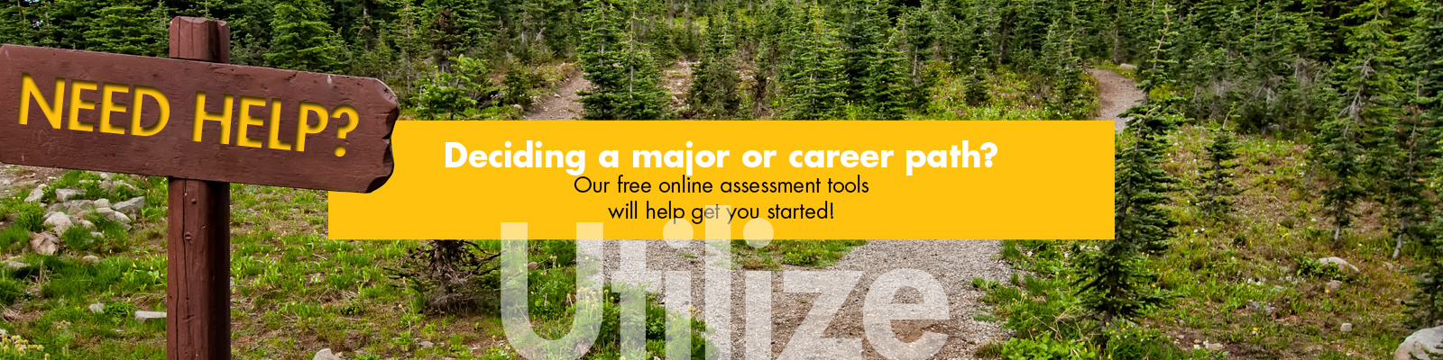 Deciding a major or career path? Our free online assessment tools will help you get started!