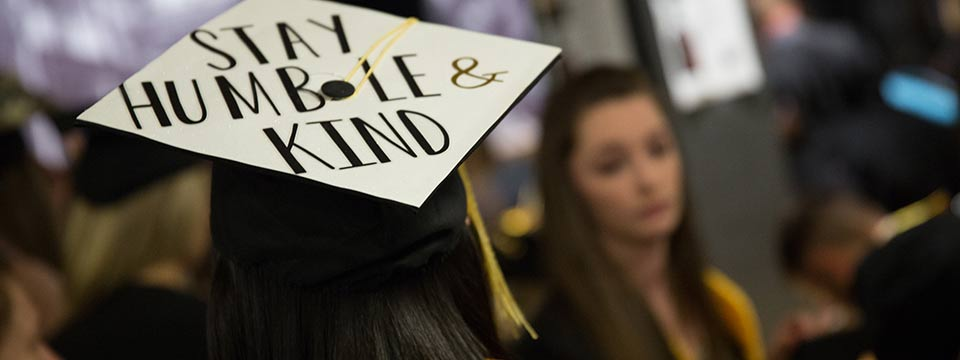 "Mortar board reading ""Stay Humble & Kind"""
