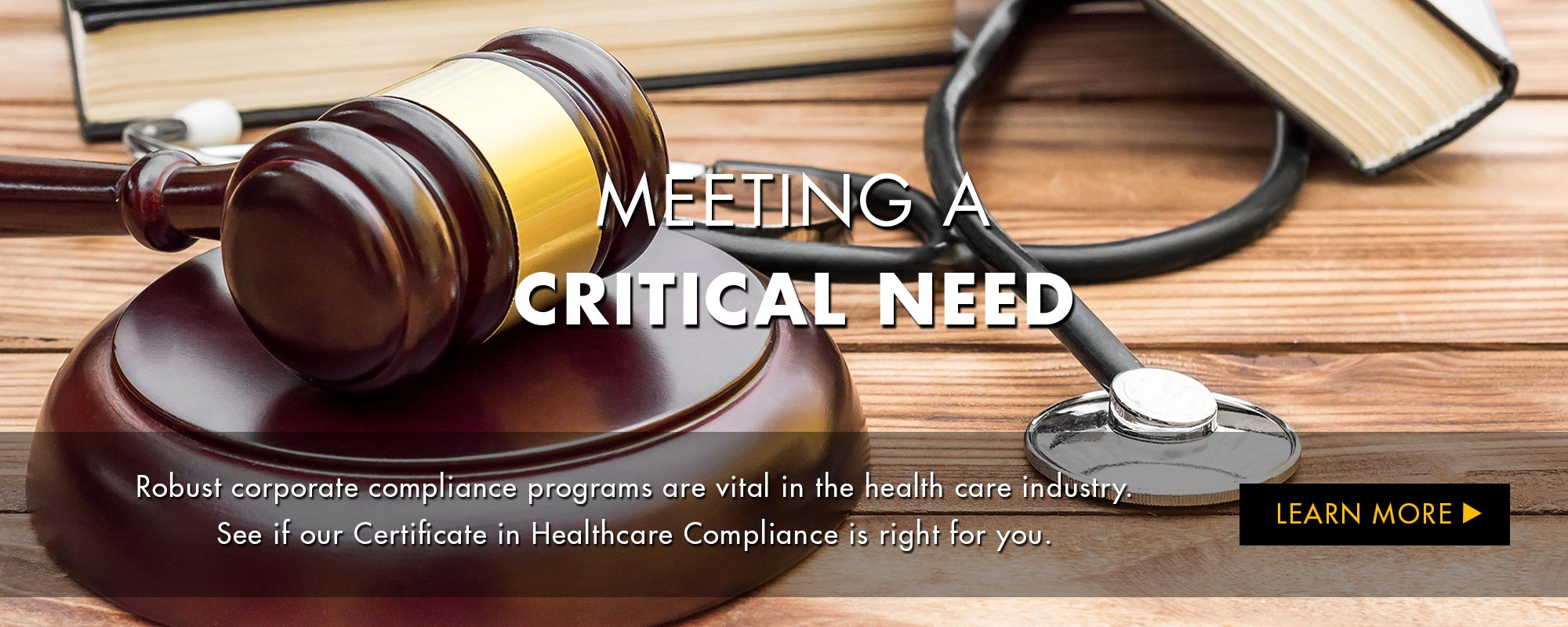 Meeting a Critical Need: Robust corporate compliance programs are vital in the health care industry. See if our Certificate in Healthcare Compliance is right for you. Learn more.