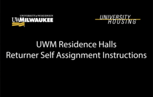 UWM Residence Halls Returner Self Assignment Instructions Video Screenshot