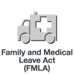 Family Medical and Leave Act (FMLA)