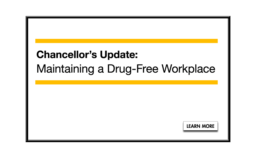 Chancellor's Update: Maintaining a Drug-Free Workplace
