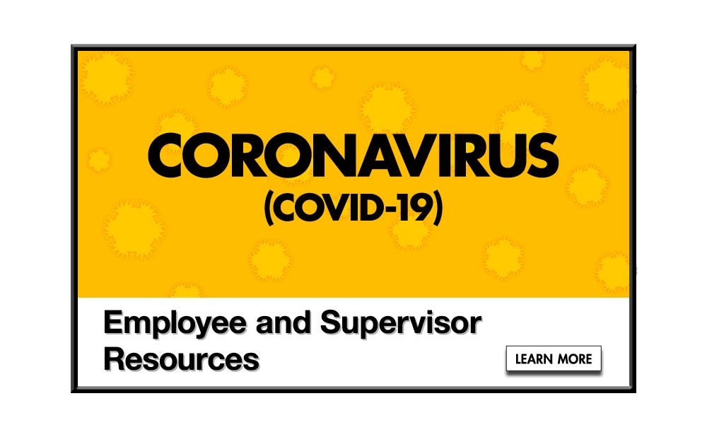 Coronavirus (COVID-19) Employee and Supervisor Resources