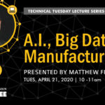 CSI Technical Tuesday Lecture Series: A.I., Big Data, & Manufacturing
