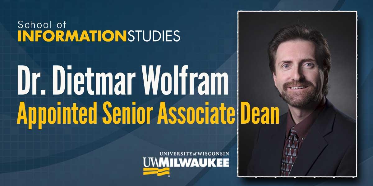 Dr. Dietmar Wolfram Appointed Senior Associate Dean