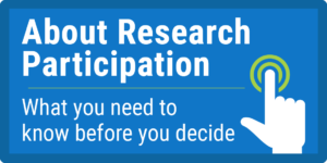 Click to learn about being a research participant
