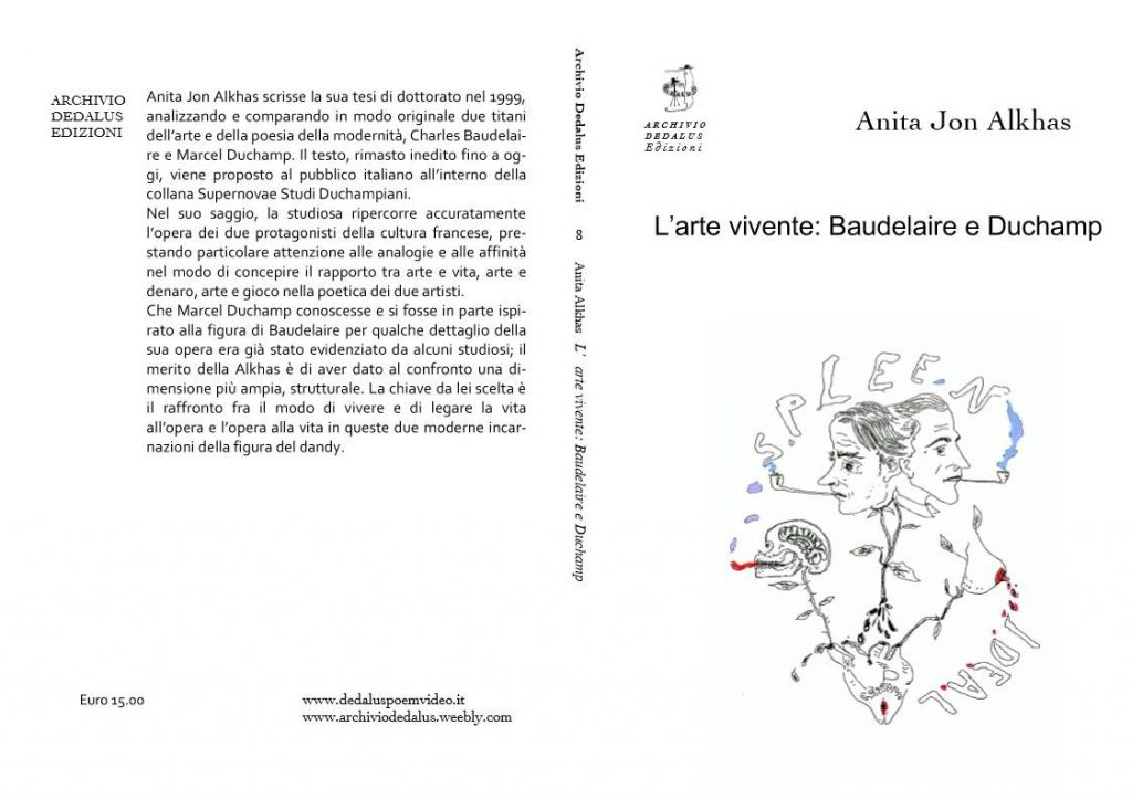 Front and back cover of L'arte vivende: Baudelaire e Duchamp by Anita Jon Alkhas. White background, black text, mostly-black line drawing of a heart with 3 branches growing from it. On the left branch is a skull sticking out a red tongue. On the right, a breast with a red nipple, dripping blood. In the center, the heads of Baudelaire and Duchamp, facing in opposite directions, smoking pipes with blue smoke. Above the heads is the word SPLEEN, below the breast is the word IDEAL.