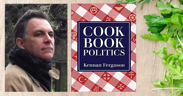 Kennan Ferguson headshot and cover of Cookbook Politics