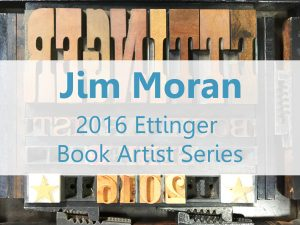 Jim Moran 2016 Ettinger Book Artist Series