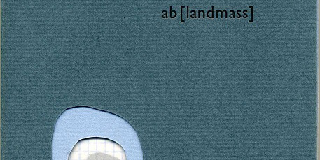 the cover of ab[landmass] by Sarah Bryant