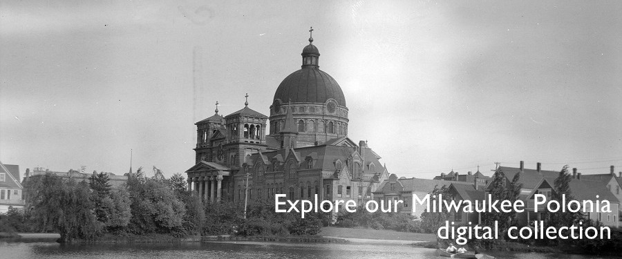 Explore our Milwaukee Polonia digital collection