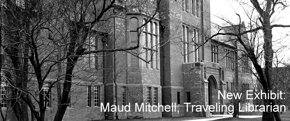 New Exhibit: Maud Mitchell, Traveling Librarian