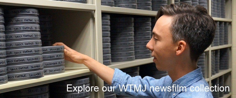 Explore our WTMJ News film collection