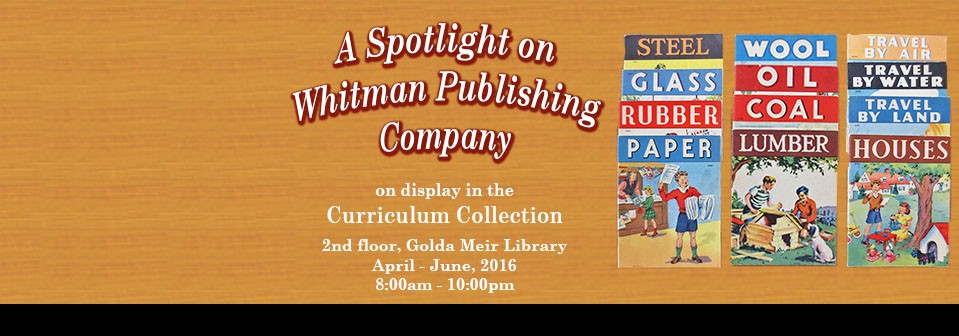 Historical Curriculum Collection Exhibit: Spotlight on Whitman Publishing Company.