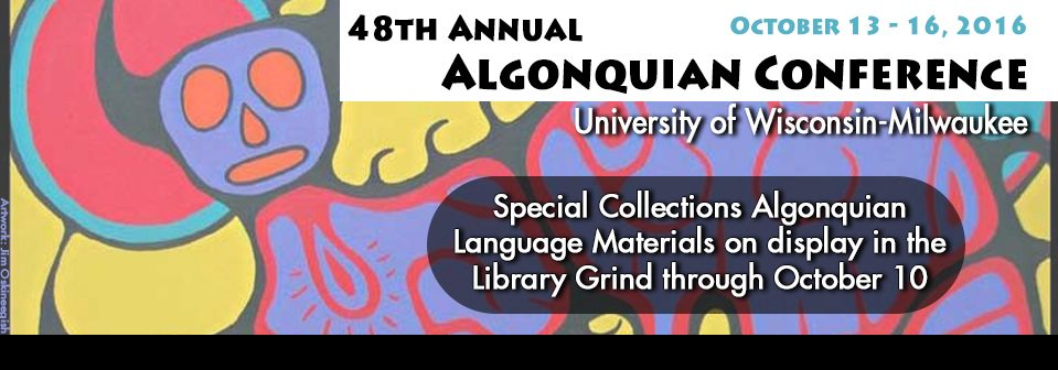48th Annual Algonquian Conference. October 13-16, 2016.