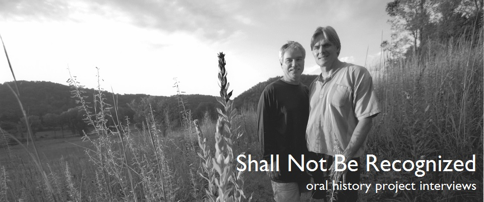 Shall Not Be Recognized oral histories
