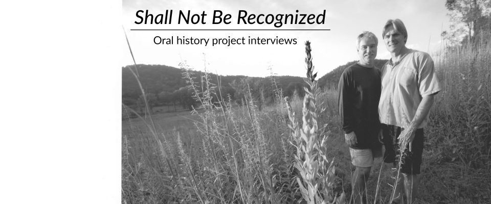 Shall Not Be Recognized oral history project interviews