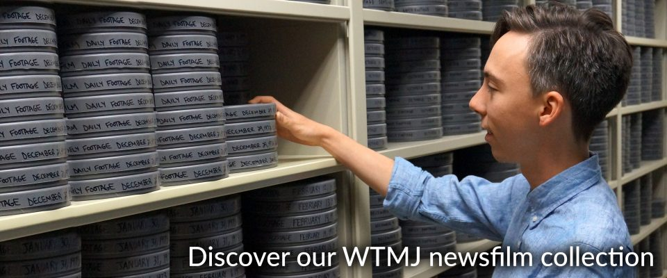 Discover our WTMJ newsfilm collection