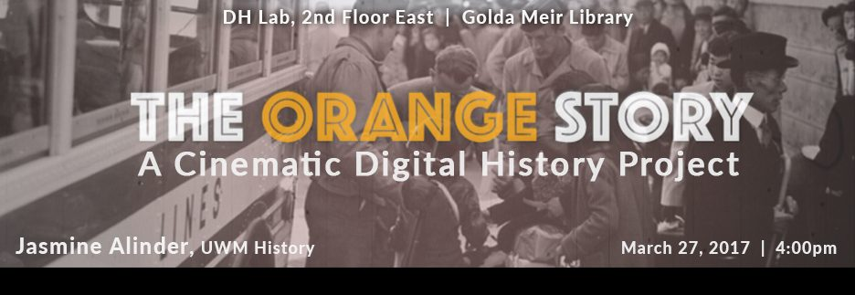 The Orange Story | March 27, 2017 @ 4:00pm | DH Lab, 2nd Floor East, Golda Meir Library.