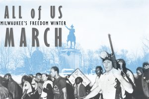 All of Us: Milwaukee's Freedom Winter March