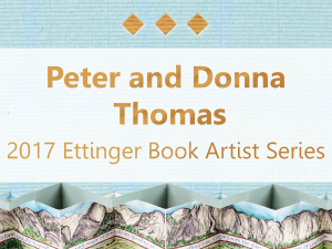 Peter and Donna Thomas 2017 Ettinger Book Artist Series