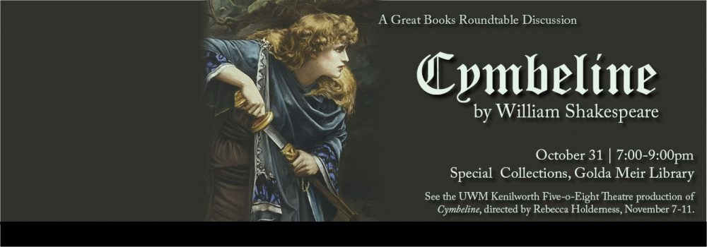 Cymbeline by William Shakespeare | October 31 @ 7:00pm | Special Collections, UWM Libraries.