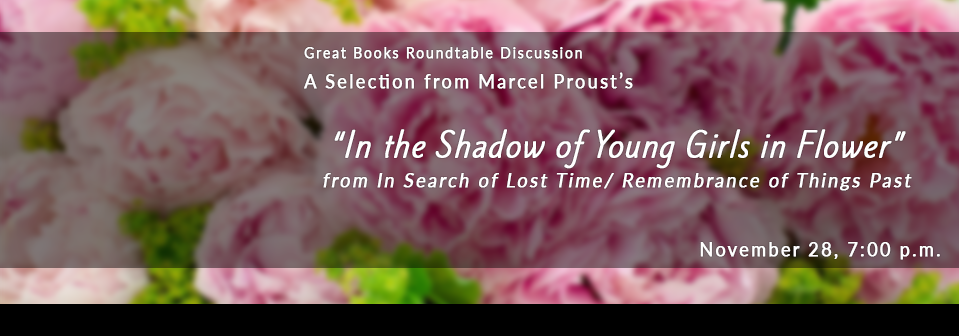 Great Books Roundtable Discussion | Proust | November 28, 2018 | 7:00 p.m. | Special Collections, 4th floor Golda Meir Library