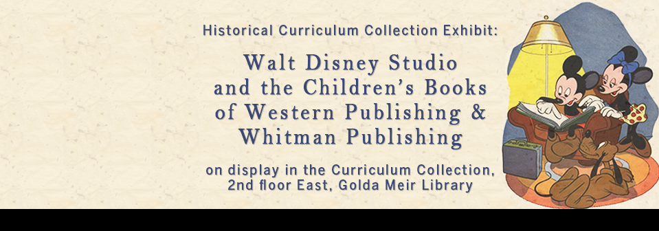 HCCM Exhibit: Disney and Western/Whitman Publishing | Curriculum Collection | 2nd Floor East, Golda Meir Library.