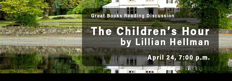 Great Books Discussion | Lillian Hellman | April 24, 2018 | 7:00 p.m. | Special Collections, 4th floor Golda Meir Library