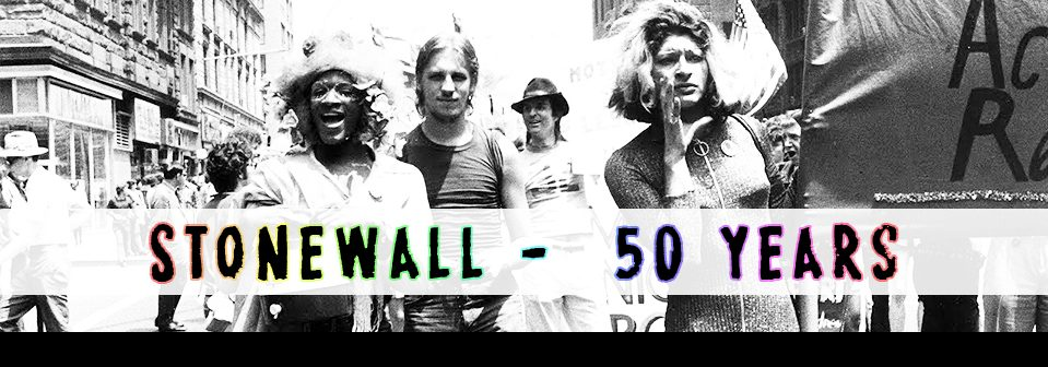 Celebrating the 50th Anniversary of the Stonewall Uprising