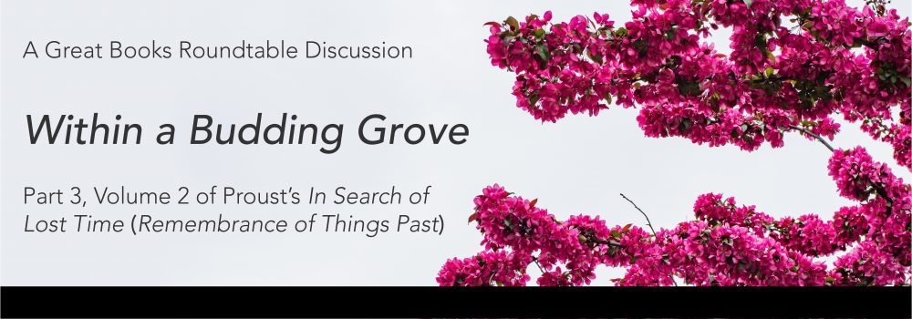 Great Books Roundtable Discussion: Within a Budding Grove Part 3 Volume 2 of Proust's In Search of Lost Time