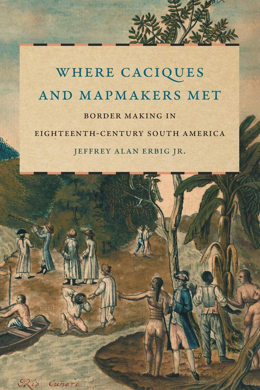 cover of Where Caciques and Mapmakers Met