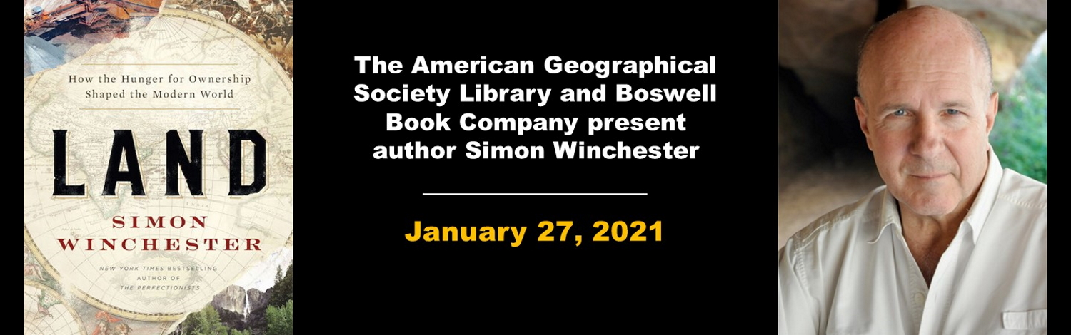 American Geographical Society Library and Boswell Book Company present author Simon Winchester