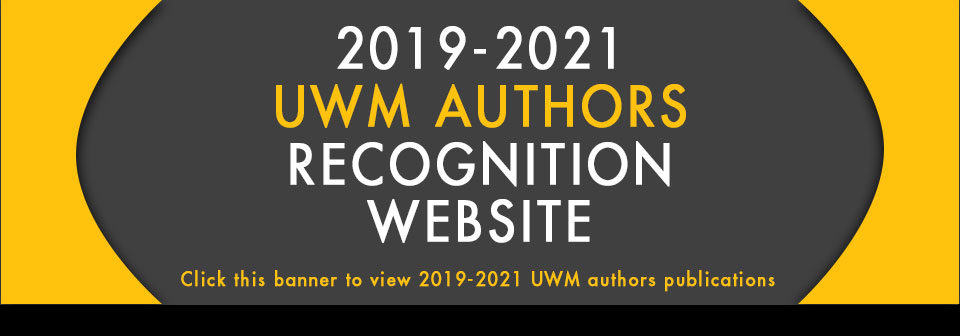 2019-2021 UWM Authors Recognition Website: Click here to view 2019-2021 UWM Authors Publications