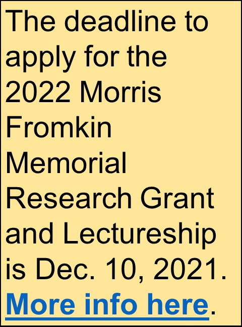 Text: The deadline to apply for the 2022 Fromkin Research Grant and Lectureship is Dec. 10, 2021.