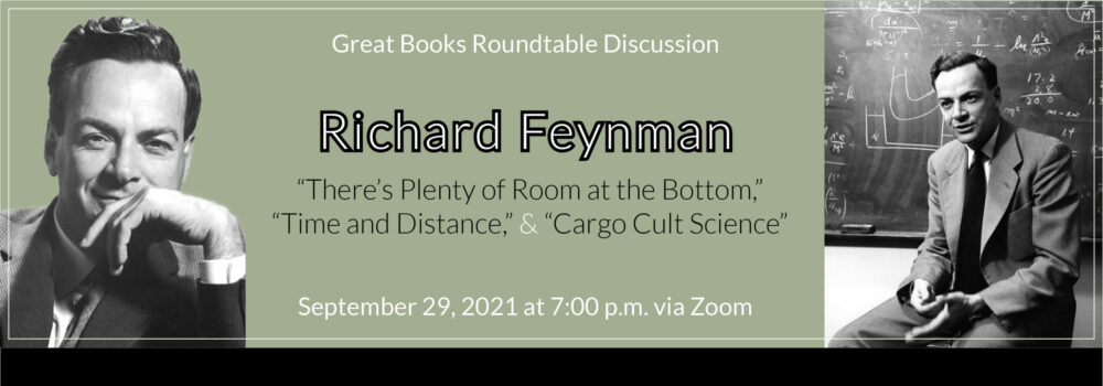 Great Books Roundtable Discussion: Richard Feynman, September 29, 2021 at 7:00pm via Zoom