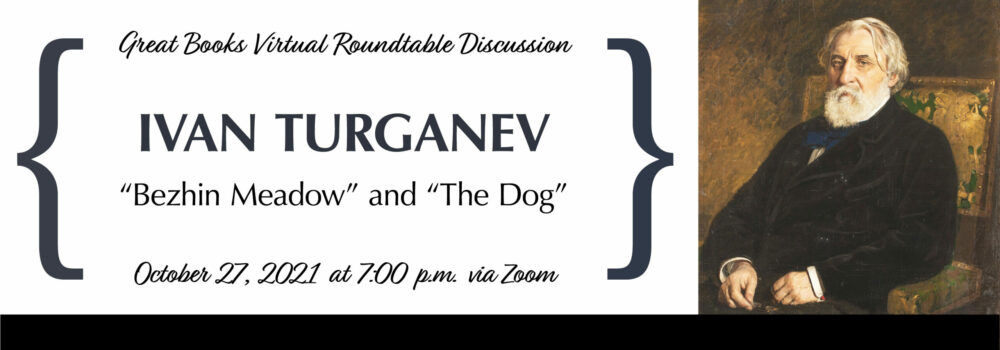 Great Books Virtual Roundtable Discussion: Short Stories by Ivan Turganev, October 27 at 7:00 pm via Zoom