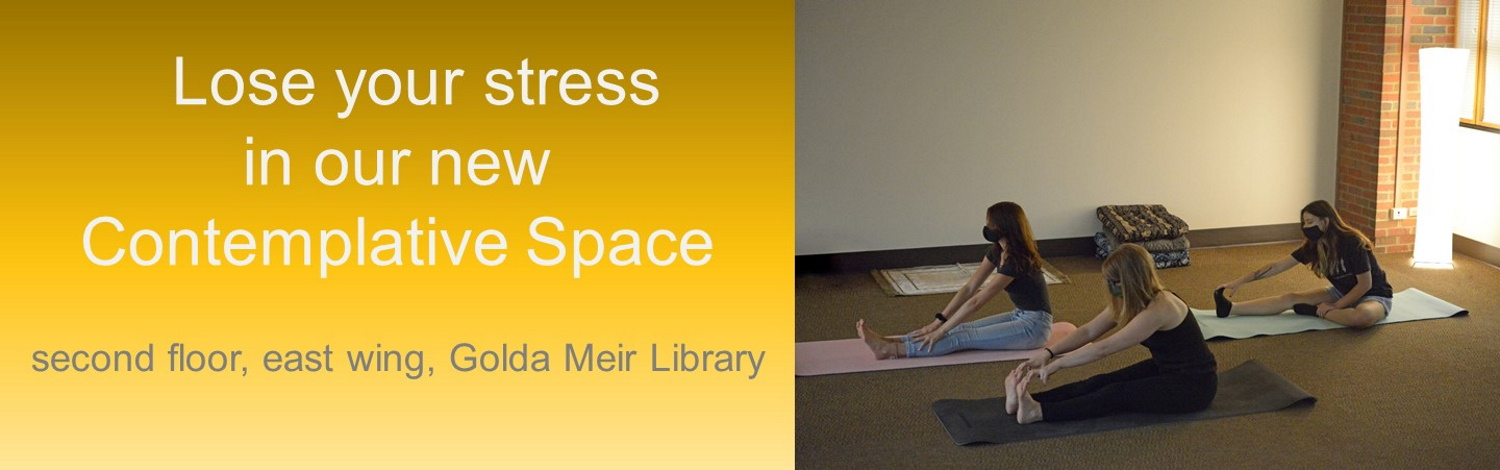 text: Lose your stress in the new contemplative space in the Golda Meir Library, with photo of people using the room