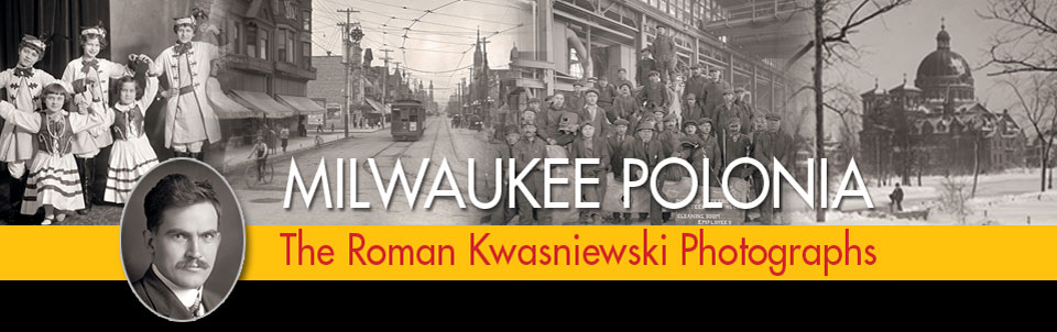 Milwaukee Polonia: the Roman Kwasniewski photographs