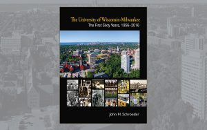University of Wisconsin-Milwaukee: The First Sixty Years book cover
