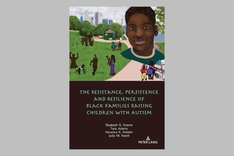 Book cover of Resistence, Persistence and Resilience of Black Families Raising Children with Autism