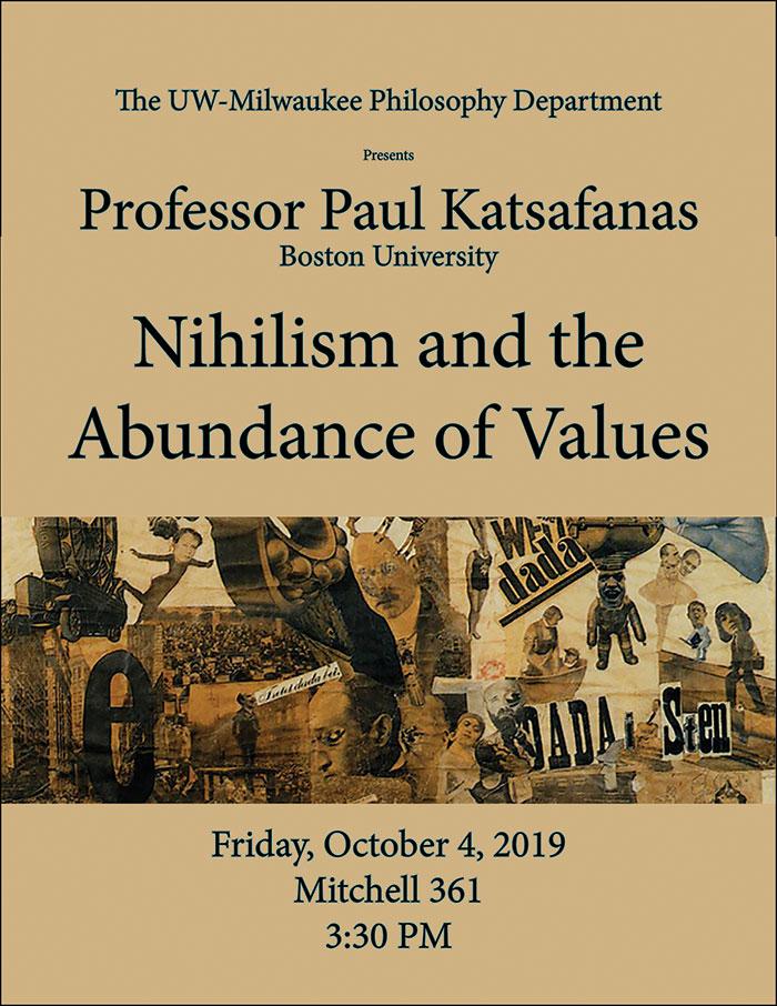 Poster for Professor Katsafanas; title: Nihilism and the Abundance of Values