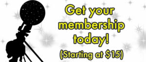 Get your membership today! (Starting at $15)