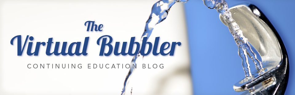 The Virtual Bubbler Continuing Education Blog