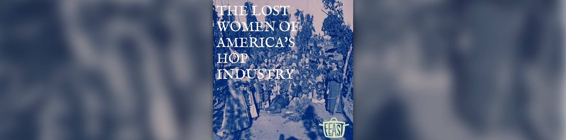 The Lost Women of America's Hop Industry