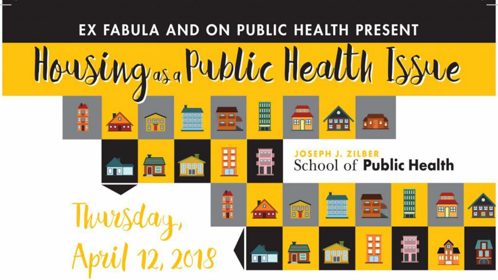 "A poster with with words ""Ex Fabula and On Public Health Present: Housing as a Public Health Issue"""