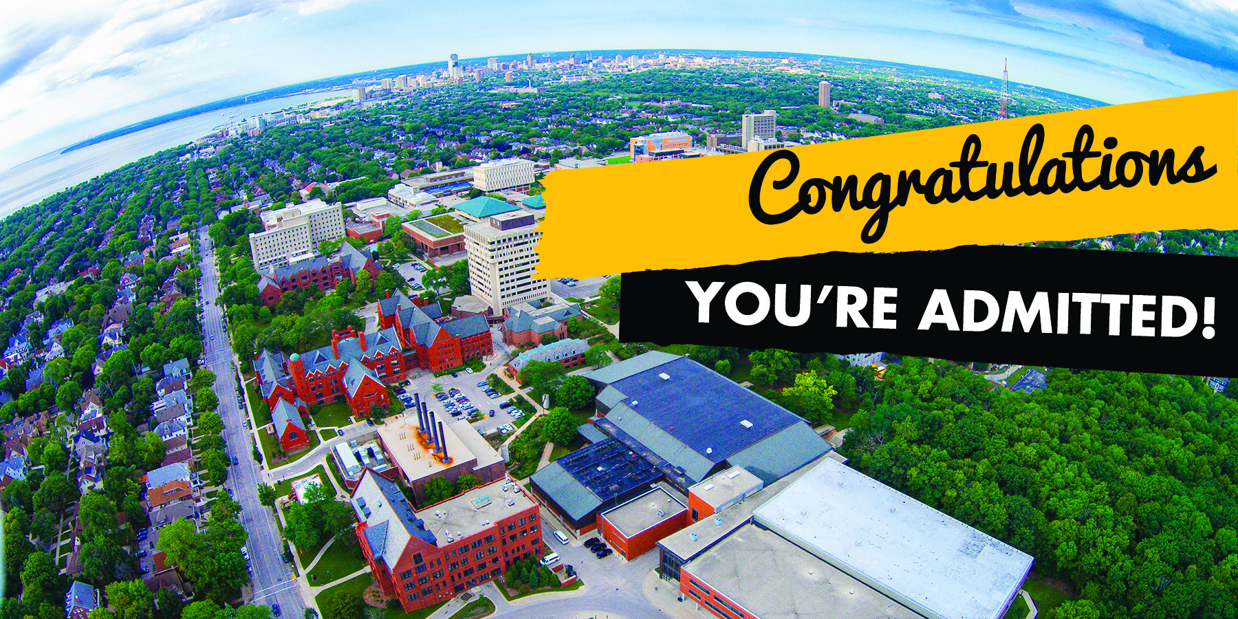 Congratulations, your admitted!